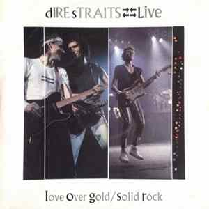 Dire Straits - Love Over Gold (Live) / Solid Rock (Live)