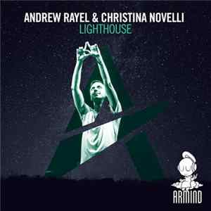 Andrew Rayel & Christina Novelli - Lighthouse