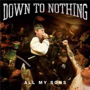 Down To Nothing - All My Sons
