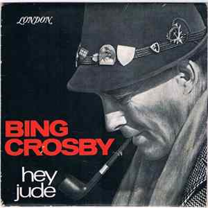 Bing Crosby - Hey Jude