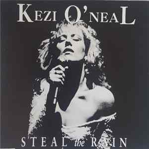 Kezi O'Neal - Steal The Rain
