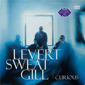 Levert Sweat Gill - Curious