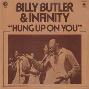 Billy Butler & Infinity - Hung Up On You