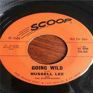 Russell Lee and The Sleepwalkers - Going Wild / Sticks and Fingers