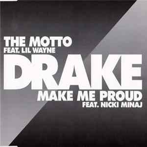 Drake Feat. Lil Wayne Feat. Nicki Minaj - The Motto / Make Me Proud