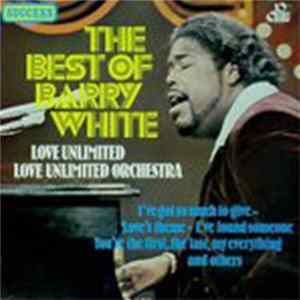 Barry White, Love Unlimited & Love Unlimited Orchestra - Best Of Barry White, Love Unlimited / Love Unlimited Orchestra