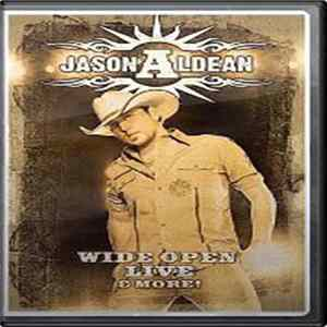 Jason Aldean - Wide Open Live & More!