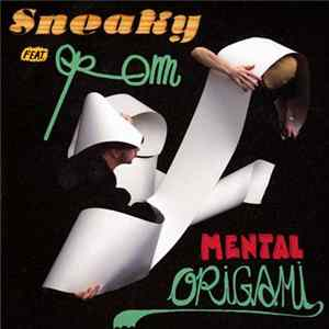 Sneaky Feat. RQM - Mental Origami