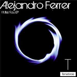 Alejandro Ferrer - I Miss You EP
