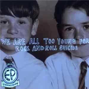 Elementary Penguins - We Are All Too Young For Rock And Roll Suicide