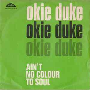 Okie Duke - Ain't No Color To Soul / Chicken Lickin'