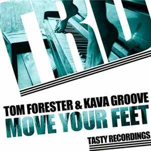Tom Forester & Kava Groove - Move Your Feet