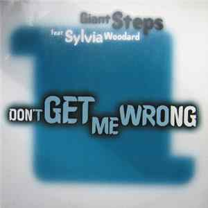 Giant Steps Feat Sylvia Woodard - Don't Get Me Wrong