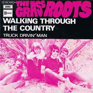 The Grass Roots - Walking Through The Country / Truck Drivin' Man