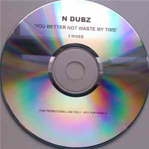 N Dubz - You Better Not Waste My Time
