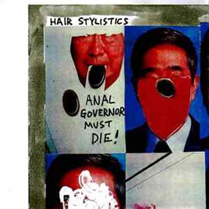 Hair Stylistics - Anal Governor Must Die!